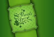 March 17, St. Patrick's Day, St. Patrick Day Poster. A Cloverleaf And Greeting Inscription In Green Colors. Vector Illustration