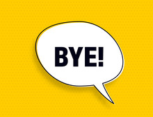 Bye Speech Bubble Banner Pop A...