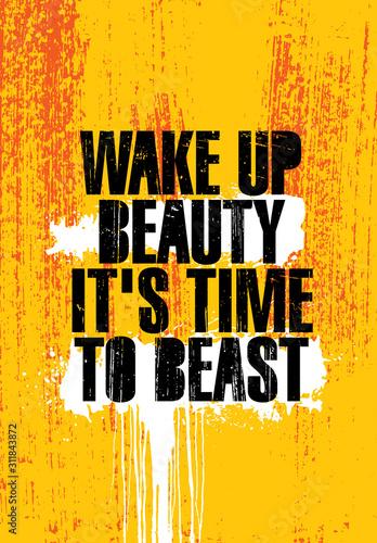 Obraz na plátně  Wake Up Beauty It Is Time To Beast