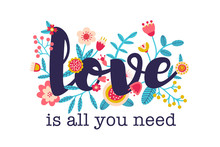 Love Is All You Need. Floral Concept With Cute Folk Flowers. Colorful Vector Illustration. Happy Valentine Day Spring