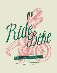 T-rex riding bicycle. Dinosaur in shades on bike typography print.
