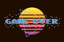 Game Over. 80th Style Vintage Retro Slogan. Typography For T-shirts And Clothes Print, Vector Illustration