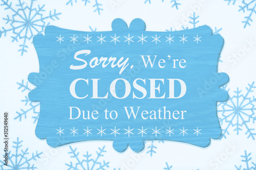 Fotomural Sorry We're Closed Due to Weather message on a wood sign