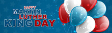 Happy Martin Luther King Day Banner Or Website Header. American Flag Colors Balloons. Vector Illustration.