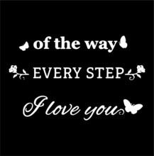 Of The Way Every Step I Love Y...
