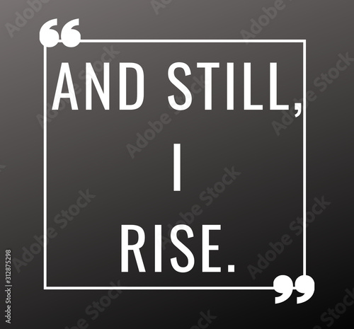 Fototapety, obrazy: And Still, I Rise. Motivational And Success Quotes