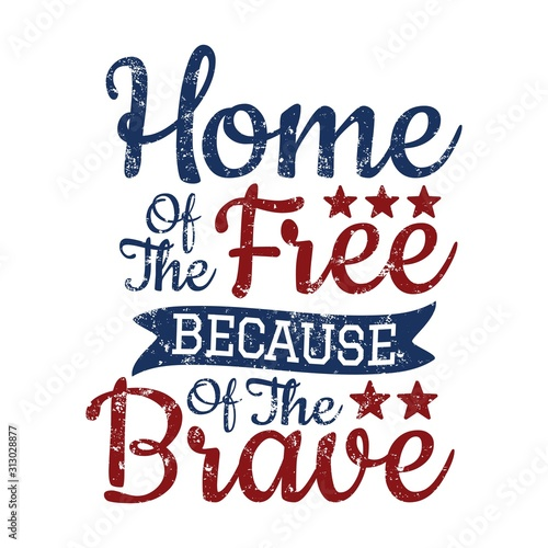 Carta da parati Home of the free because of the brave quote