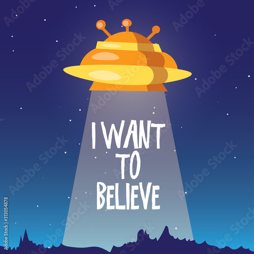 Photo Cute cartoon illustration of UFO space ship landing on the Earth on forest area with lettering I Want to Believe