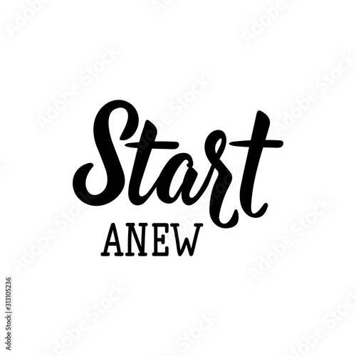 Start anew. Lettering. calligraphy vector. Ink illustration. Canvas Print