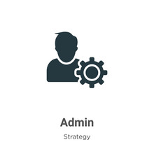 Admin Glyph Icon Vector On White Background. Flat Vector Admin Icon Symbol Sign From Modern Strategy Collection For Mobile Concept And Web Apps Design.