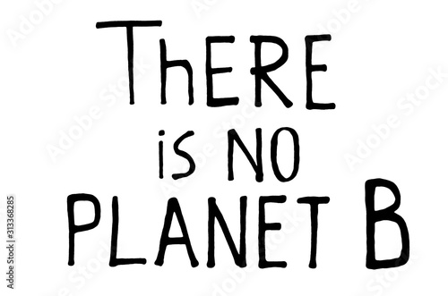 There is no planet b Fototapet