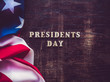 Presidents' Day. Beautiful greeting card. Brown, isolated background, close-up, view from above, wooden surface. Congratulations for relatives, friends and colleagues