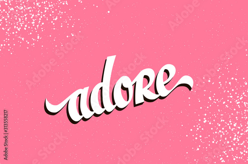 Adore. Hand drawn Lettering on pink background. Wallpaper Mural