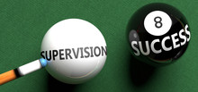 Supervision Brings Success - Pictured As Word Supervision On A Pool Ball, To Symbolize That Supervision Can Initiate Success, 3d Illustration