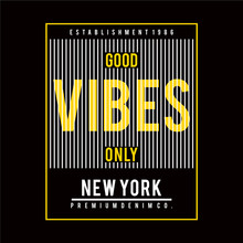 Typography Design Good Vibes Graphic For Tee Shirt Print