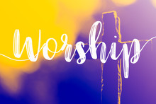 """The Word """"Worship"""" And Holy Cross For Good Friday And Easter Day In Church Christian Music Concert Or Sunday Service.duo Color Tone."""