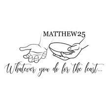 Whatever You Do For The Least Matthew Quote - VECTOR