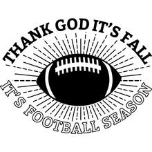 Thank God It S Fall It S Football Season Yall Superbowl Football Saying