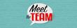 Leinwandbild Motiv Meet the team on speech bubble
