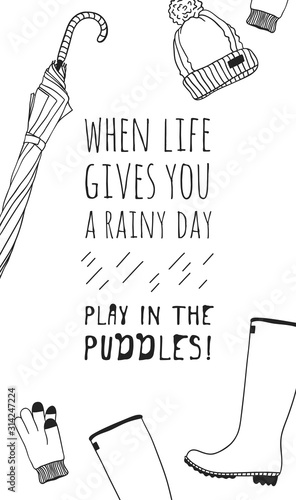 Funny quote about weather WHEN LIFE GIVES YOU RAINY DAY PLAY IN THE PUDDLES Wallpaper Mural