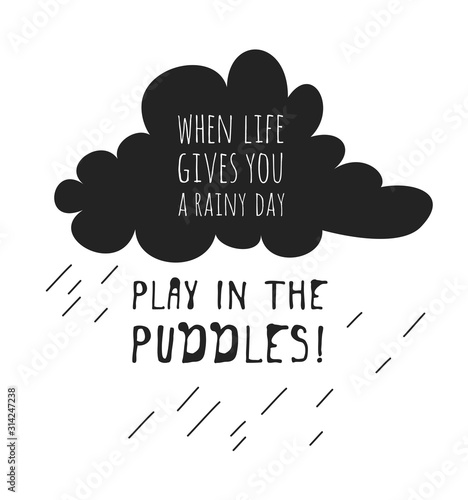 Funny quote about weather WHEN LIFE GIVES YOU RAINY DAY PLAY IN THE PUDDLES Tablou Canvas