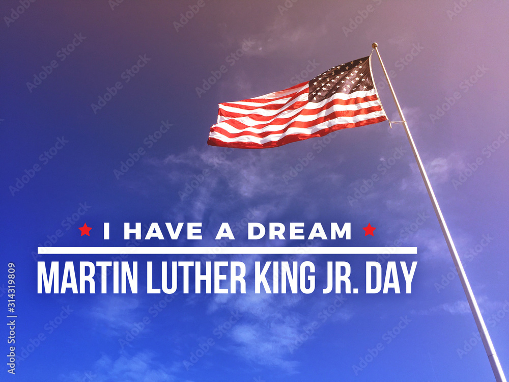 Fototapeta I Have A Dream Martin Luther King Jr. Day Text with American Flag Blowing In The Wind Background