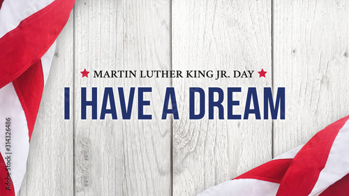 Martin Luther King Jr. Day I Have A Dream Typography Over Wood Background - 314326486