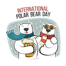 Postcard For The International Polar Bear Day. Two Wild Animals Hugged Each Other And Drink Beer. Vector Illustration Isolated On White Background.
