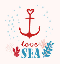 Nautical Card Design With Anchor And Phrase Love Sea. Cute Hand Drawn Summer Illustration.