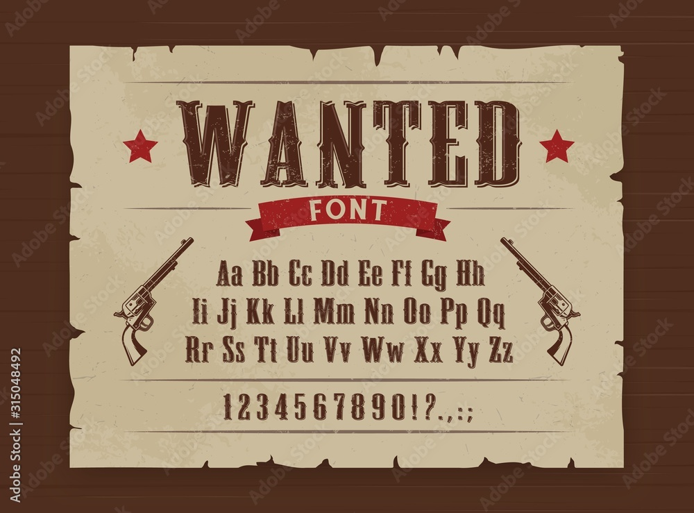 Fototapeta Wild West vector font of Western alphabet letters, numbers type. Texas gangster wanted poster on wooden background with vintage typefaceand sheriff revolver gun