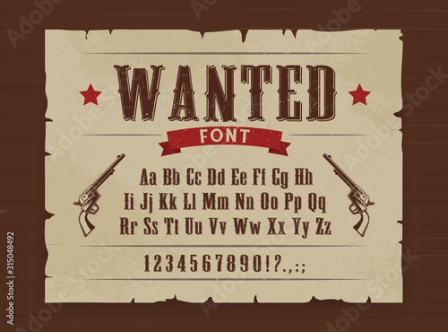 Wild West vector font of Western alphabet letters, numbers type. Texas gangster wanted poster on wooden background with vintage typefaceand sheriff revolver gun - 315048492