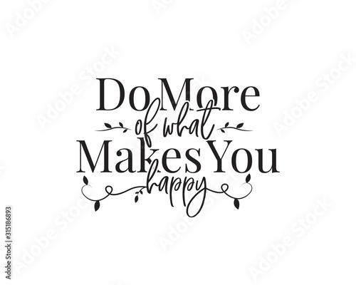 Fotografía Do more of what makes you happy, vector