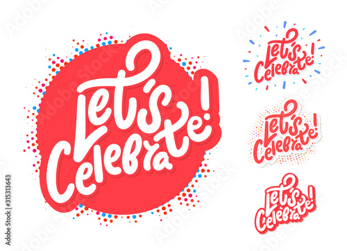 Obraz Let's celebrate. Set of vector lettering banners. - fototapety do salonu