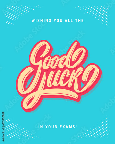 Fotografía Good luck on your exams. Farewell card. Vector lettering.