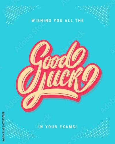 Good luck on your exams. Farewell card. Vector lettering. Fototapeta
