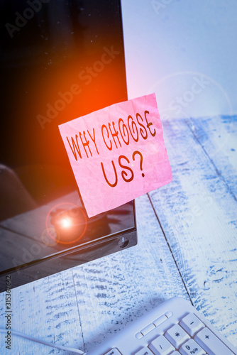 Photo Conceptual hand writing showing Why Choose Us Question