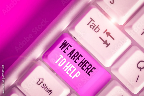 Handwriting text We Are Here To Help Fototapet