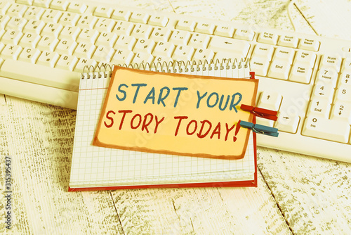 Photo Writing note showing Start Your Story Today