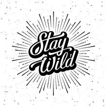 Stay Wild Lettering Starburst ...