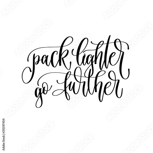 pack lighter go further - hand lettering inscription text to travel inspiration Canvas Print