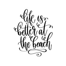 Life Is Better At The Beach - Travel Lettering Inspiration Text