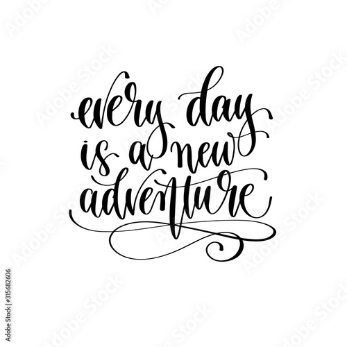 Fotografia  every day is a new adventure - travel lettering inspiration text, explore motiva