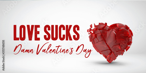 Fotomural  Anti Valentine's Day Concept; 3D rendered broken heart object and Love Sucks Damn Valentine's day text on white background