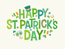 Happy St. Patrick's Day In Decorative Cartoon Doodle Font With Shamrocks, Leprechaun Hat, Irish Flags And Green Beer.  Vector Design For Banners, Greeting Cards, Invitations.