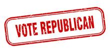 Vote Republican Stamp. Vote Re...