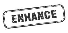 Enhance Stamp. Enhance Square Grunge Black Sign