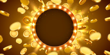 Casino Lamp Frame With Gold Realistic 3d Coins Background.