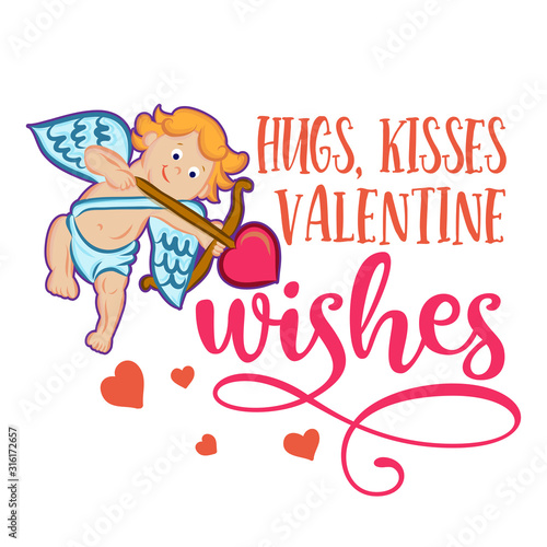 Hugs kisses Valentine wishes - Love Day typography. Handwriting romantic lettering with cute Cupid  baby angel. Hand drawn illustration with hearts.