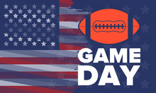 Game Day. American Football Playoff. Super Bowl Party In United States. Final Game Of Regular Season. Professional Team Championship. Ball For American Football. Sport Poster. Vector Illustration