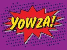 Yowza Comic Book Graphic | Throwback Artwork | Pop Art Vector Illustration | Halftone Design | Cartoon Speech Bubble